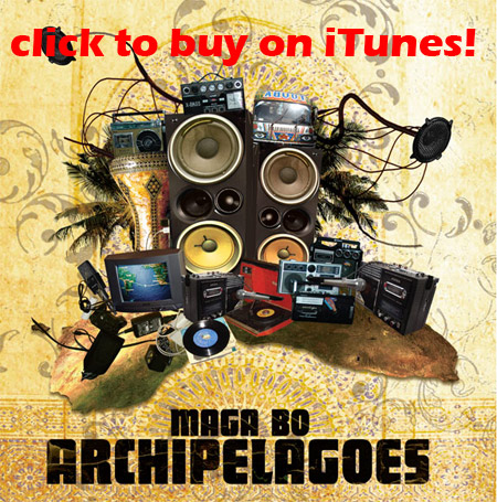 Maga Bo - ARCHIPELAGOES - Soot Records - iTunes